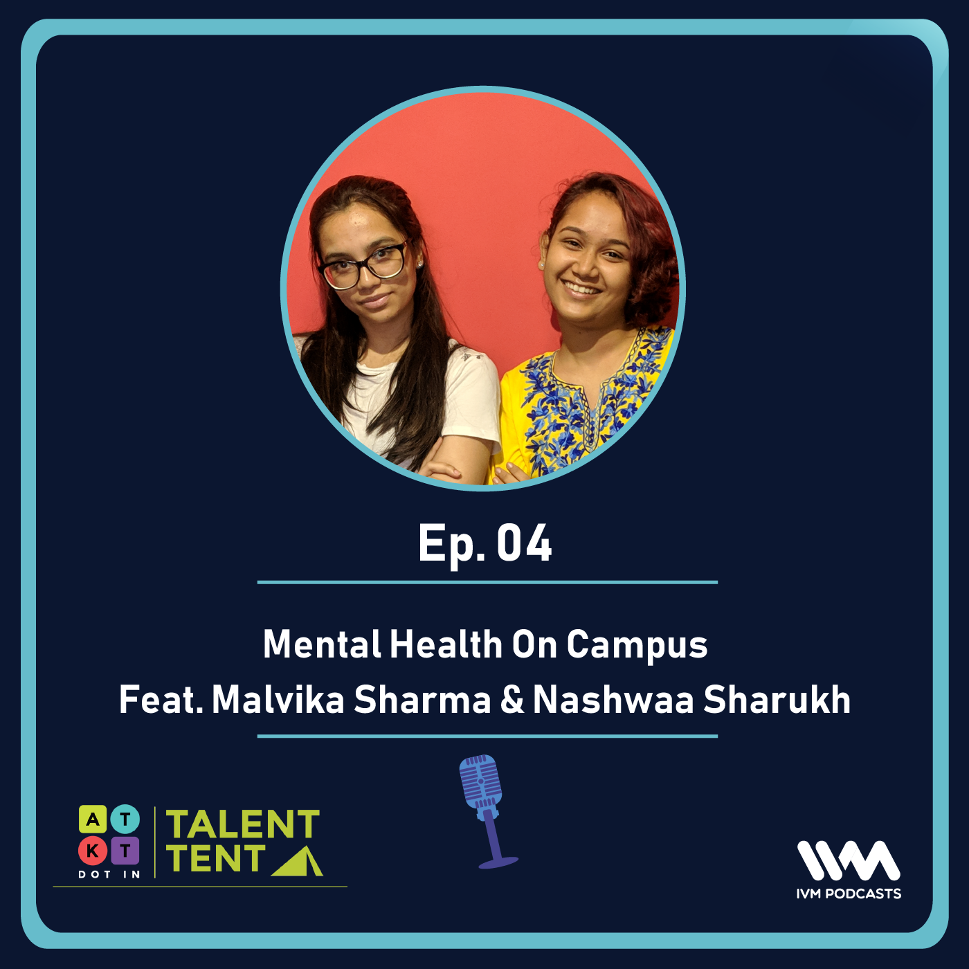 Ep. 04: Mental Health On Campus Feat. Malvika & Nashwaa