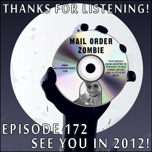 Mail Order Zombie: Episode 172 - Zombie Hunters: City of the Dead, Woods of Terror, Forest of the Dead, Attack of the Moon Zombies & World of the Dead: The Zombie Diaries