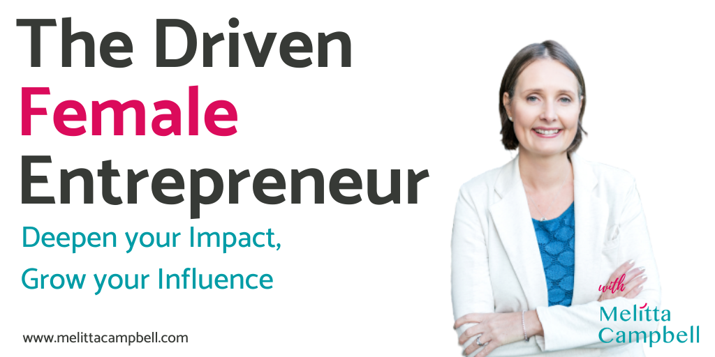 The Driven Female Entrepreneur Podcast with Melitta Campbell
