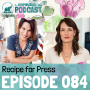 Artwork for 084: Recipe for Press with Amy Flurry