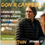 Artwork for 87. Don R Campbell - Canadian Real Estate Legend Talks about What Real Matters