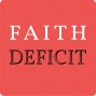 Artwork for Faith Deficit Episode 009: David Miller