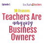 Artwork for Bonus: 10 Reasons Teachers Make Amazing Entrepreneurs