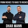 Artwork for From Riches to Rags to Riches w/ Dhar Mann