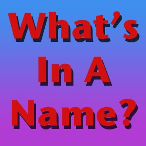 FBP 368 - What's In A Name?