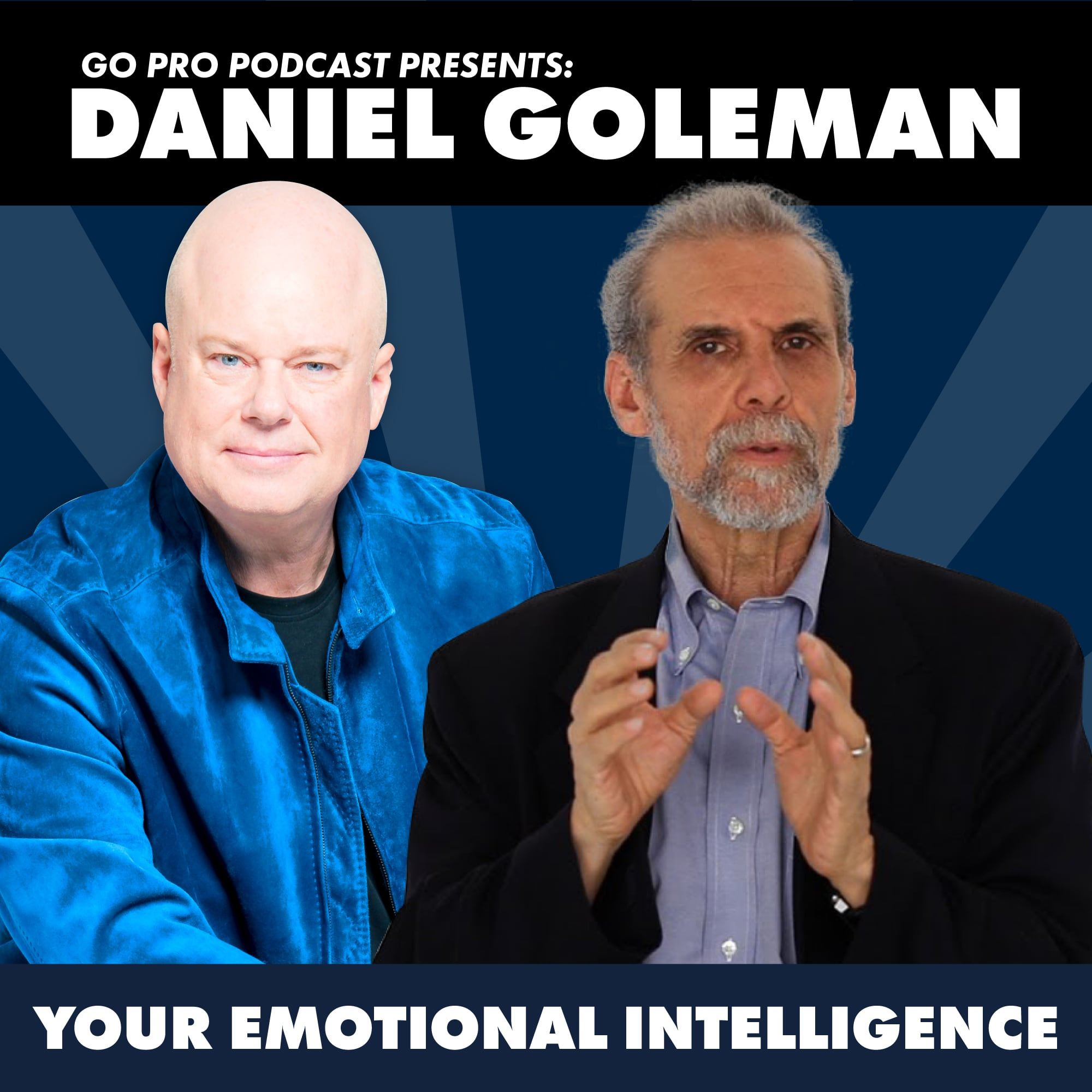 Daniel Goleman: Your Emotional Intelligence