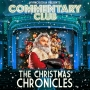 Artwork for COMMENTARY CLUB - Christmas Special - The Christmas Chronicles
