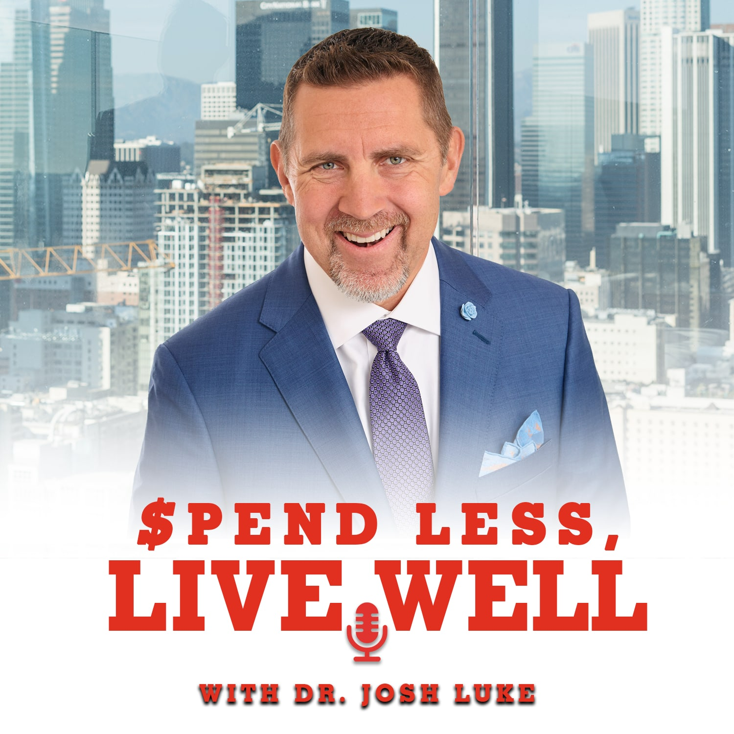 Spend Less, Live Well- With Dr. Josh Luke show art