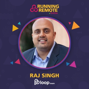 Raj Singh, Co-founder and CEO, Loop Team