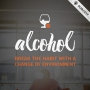 Artwork for ALCOHOL: Break the Habit with a Change of Environment