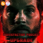 Artwork for MovieFaction Podcast - Upgrade