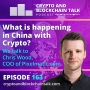 Artwork for What is happening in China with Crypto? We talk to Chris Wood, COO of Pixelmatic.com #163