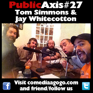 Public Axis #27: Tom Simmons and Jay Whitecotton