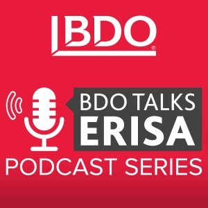BDO Talks ERISA