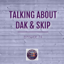 Artwork for Talking About What Happened with Dak and Skip