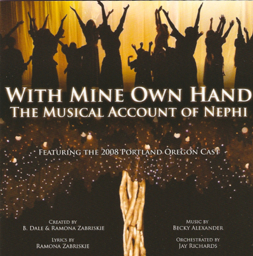 """With Mine Own Hand, the Musical Account of Nephi"""
