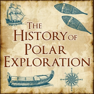 The History of Polar Exploration