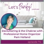 Artwork for 74: Decluttering & the Chakras with Professional Home Organizer Pam Holland