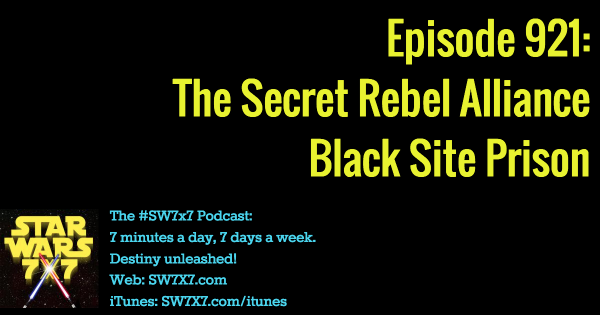 921: The Secret Rebel Alliance Black Site Prison