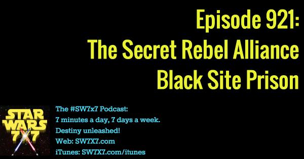 921: The Secret Rebel Alliance Black Site Prison