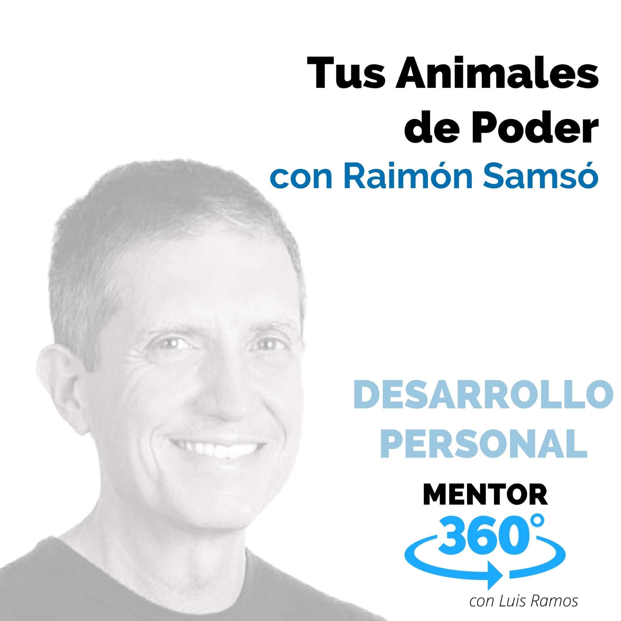 Tus Animales de Poder, con Raimón Samsó - MENTOR360