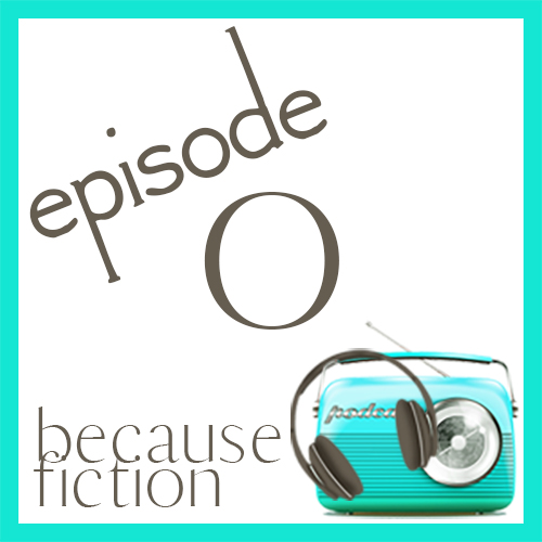 Introducing the Because Fiction Podcast