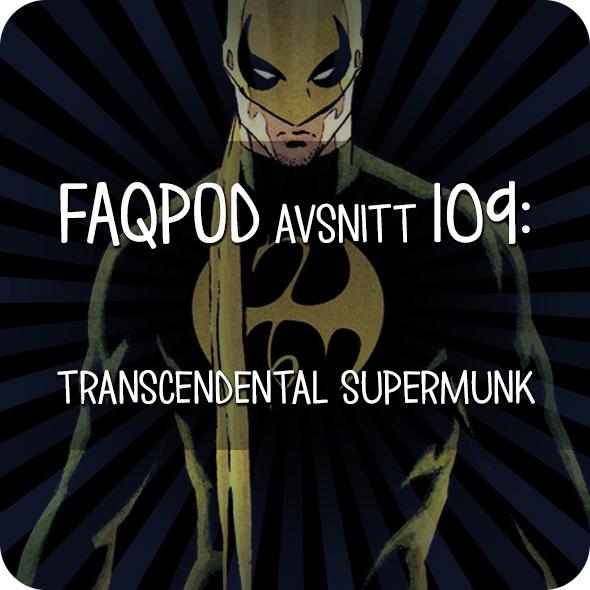 Avsnitt 109: Transcendental supermunk