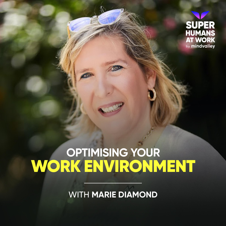 Optimising your Work Environment - Marie Diamond