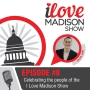 Artwork for Celebrating the people of the I Love Madison Show, Episode #7