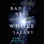 Artwork for 171 - Alex White: A Bad Deal for the Whole Galaxy