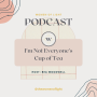 Artwork for E219: I'm not everyone's cup of tea