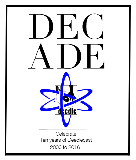 Decade (Celebrate Ten Years of Deedlecast)