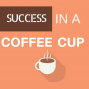 Artwork for SUCCESS in a COFFEE cup