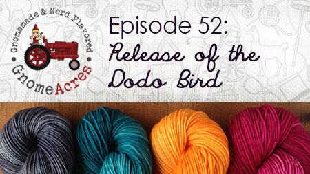 Release of the Dodo Bird (Episode #52)