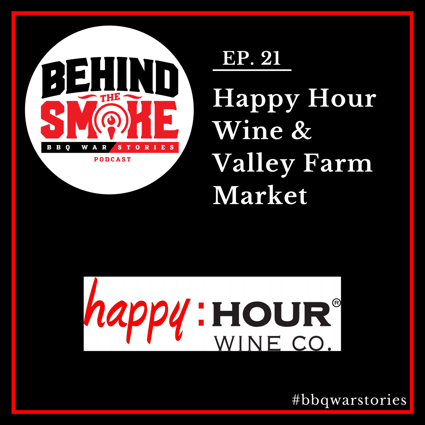 Artwork for #021: Building Your Brand One Sexy UPC Code at a Time - Happy Hour Wine & Valley Farm Market