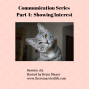 Artwork for 185: Communication Series – Part 4 Showing Interest