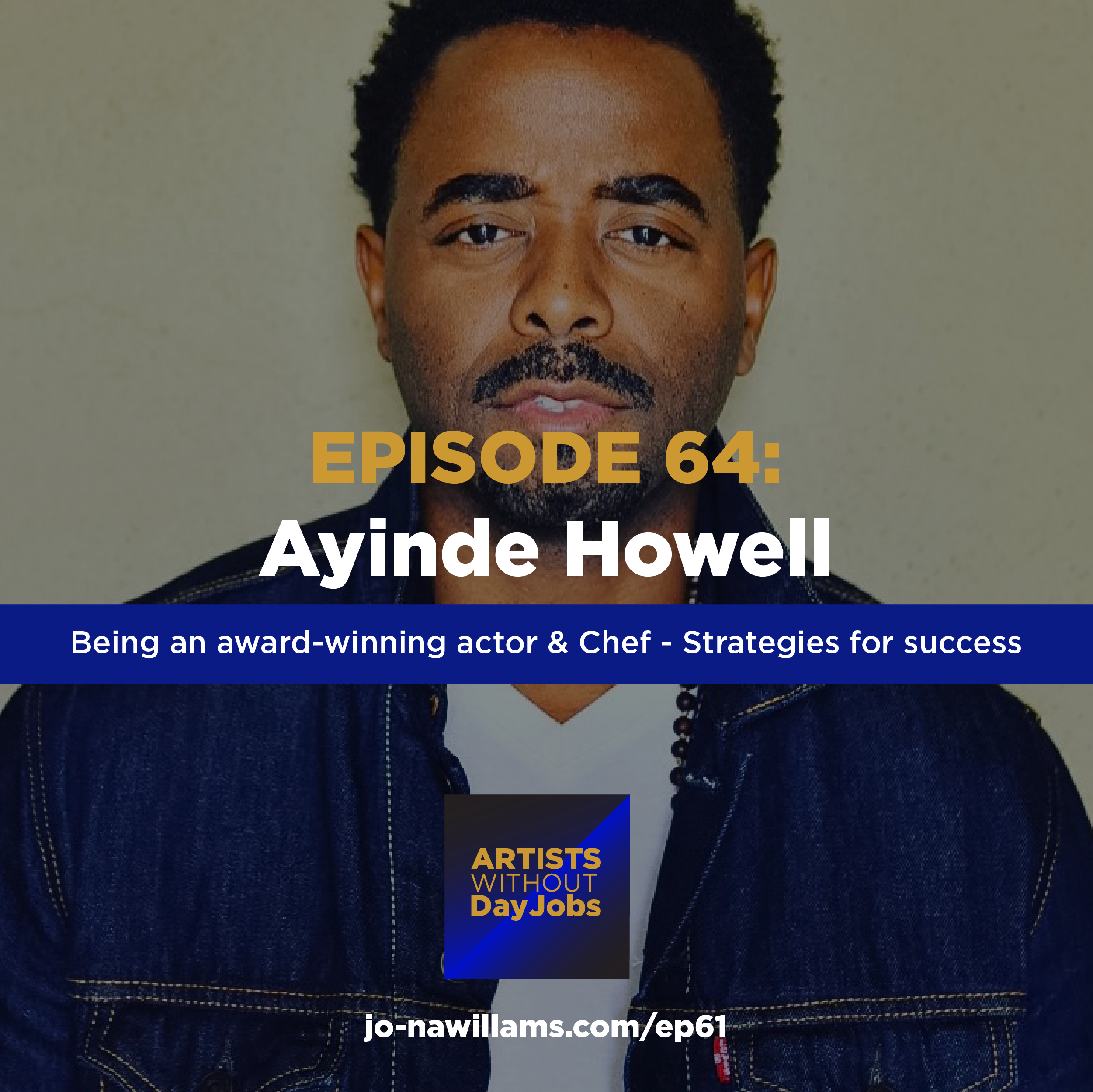 Ep 64: Strategies for success from chef & actor, Ayinde Howell