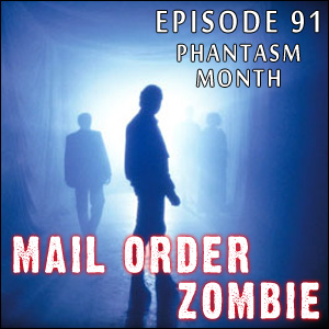 Mail Order Zombie: Episode 091