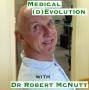 Artwork for Medical (d)Evolution with Dr. Robert McNutt [Idea Machines #10]