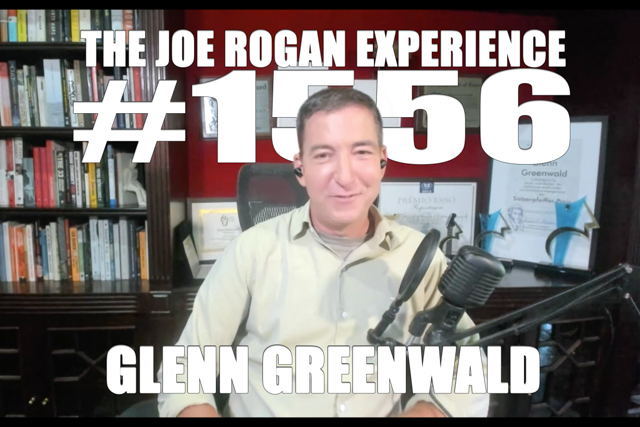#1556 - Glenn Greenwald