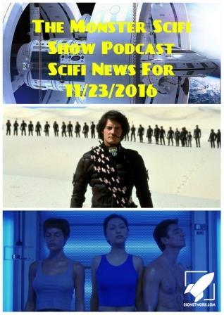 The Monster Scifi Show Podcast - Scifi News For 11/23/2016