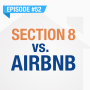 Artwork for Section 8 vs. AirBnB | Ep. #52