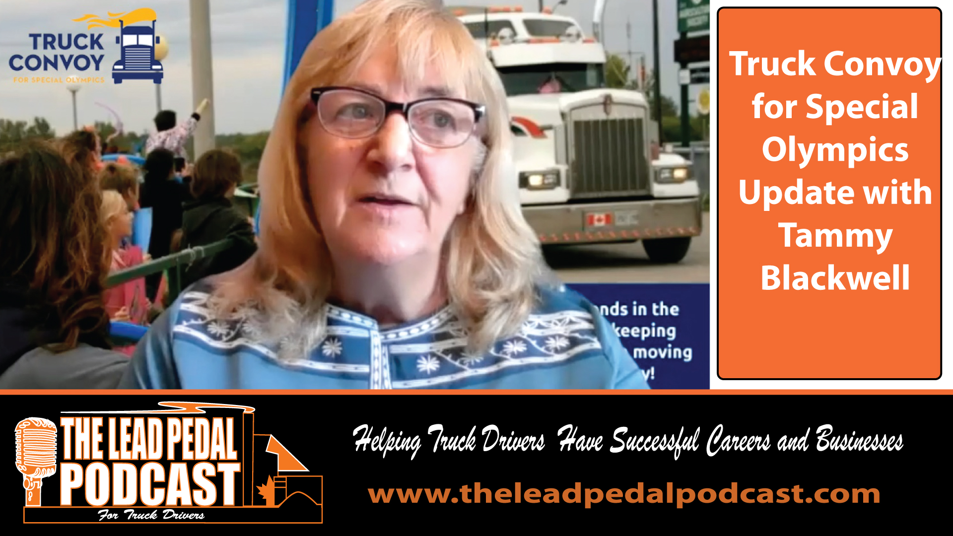 LP658 Truck Convoy for Special Olympics 2021 with Tammy Blackwell