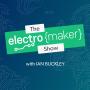 Artwork for Electromaker Show Episode 11 - MQTT on Wio Terminal, Futurama Death Clock, and more!