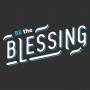 Artwork for Be The Blessing (Gen 12:2-3)