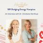 Artwork for 189 Dodging Energy Vampires with Dr. Christiane Northrup