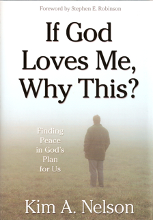 """If God Loves Me, Why This?  Finding Peace in God's Plan for Us"" with Kim A. Nelson"