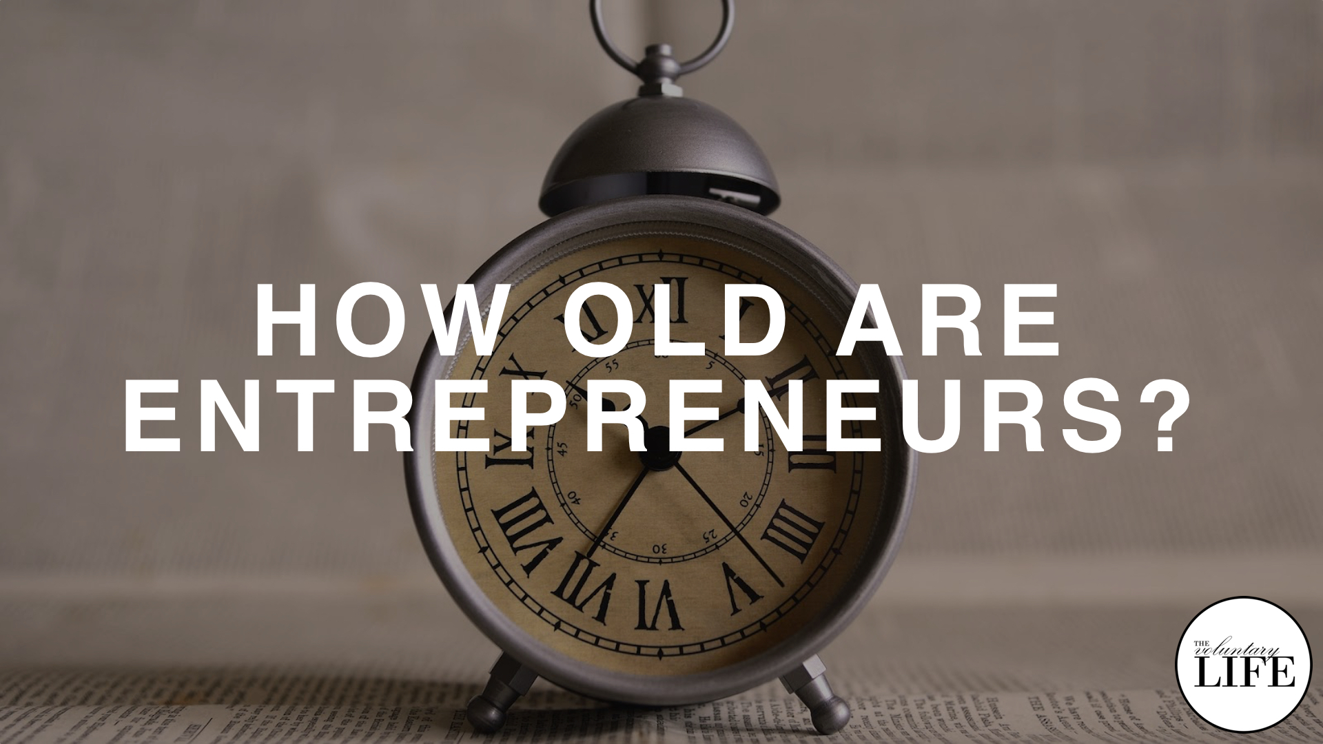 301 How Old Are Entrepreneurs