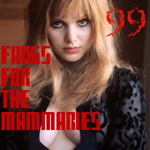 Pharos Project 99: Fangs for the Mammaries