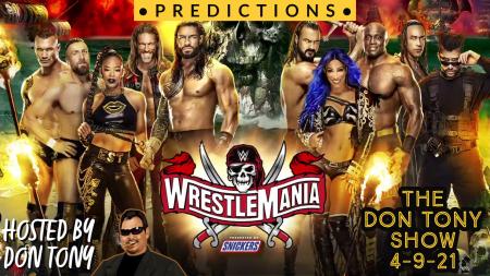The Don Tony Show + WrestleMania 37 Predictions 4/9/21 show art